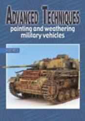 Advanced Techniques 3: Painting & Weathering Military Vehicles