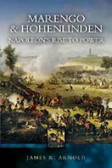 Marengo & Hohenlinden: Napoleon's Rise to Power