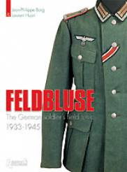 Feldbluse The Jacket of the German Soldier 1933-45