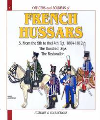 French Hussars Volume 3- 9th to the 14th Regiment 1804-18