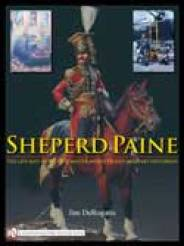 Sheperd Paine � The Life and Work of a Master Modeler and Military Historian