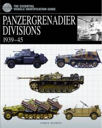 Essential Vehicle Identification Guide: Panzergrenadier Divisions 1939-1945