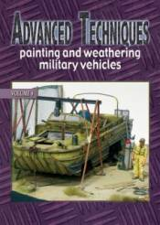 Advanced Techniques 6: Painting & Weathering Military Vehicles
