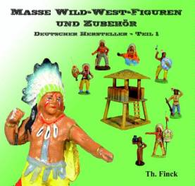 Masse Wild-West Figuren und Zubehur Deutscher Hersteller-Teil 1 (German Wild West Composition Figures Volume 1)