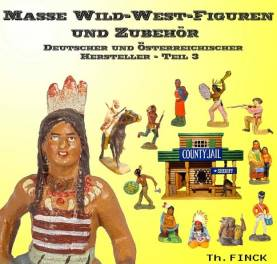 Masse-Wild-West-Figuren und Zubeh�r Deutscher Hersteller Band3 (German Wild West Composition Figures Volume 3)