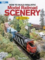 How to Build Realistic Model Railroad Scenery- 3rd Edition
