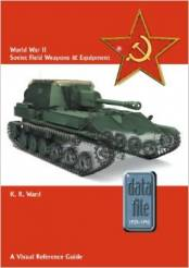 World War II Soviet Field Weapons & Equipment  A Visual Reference Guide