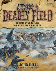 Across A Deadly Field Regimental Rules for Civil War Battles