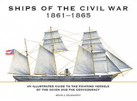 Ships of the Civil War 1861-1865  An Illustrated Guide to the Fighting Vessels of the Union and the Confederacy