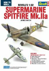 How to Build the Revells 1/32 Supermarine Spitfire Mk IIa Book