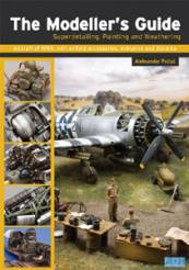 The Modellers Guide to Superdetailing, Painting & Weathering Aircraft of WWII