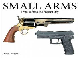 Small Arms From the Civil War to the Present Day