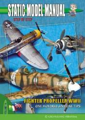 Static Model Manual 14: Fighter Propeller WWII One Hundred & One Tips
