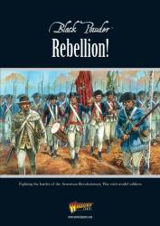 Rebellion! American War of Independence 1776-1783 Black Powder Supplement