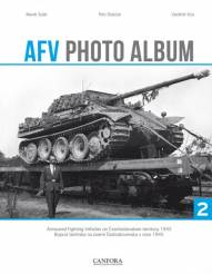 AFV Photo Album Vol.2: Armoured Fighting Vehicle on Czechoslovakian Territory 1945