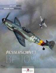 Messerschmitt Bf 109 : The Complete Monography