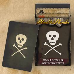 Blood and Plunder - Unaligned Activation Deck