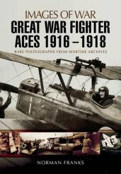 Images of War WWI : Great War Fighter Aces 1916-1918