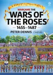 Battle For Britain: Wargame The War Of The Roses 1455-1487