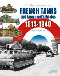 The Encyclopedia of French Tanks and Armoured Vehicles