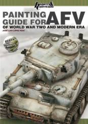 Painting Guide for AFV of WWII & Modern Era by Jose Luis Lopez