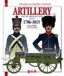 Artillery and the Gribeauval System 1786-1815 Volume II