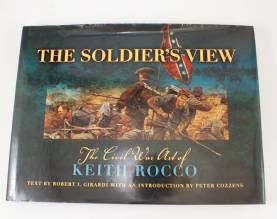 The Soldiers View The Civil War Art Of Keith Rocco By Girardi