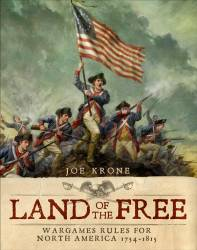 Land of the Free: Wargames Rules for North America 1754-1815