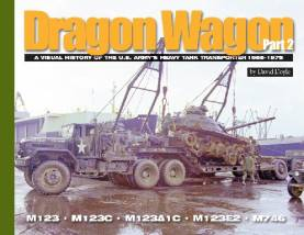 Dragon Wagon Part 2: A Visual History of US Armys Heavy Tank Transporter 1955-1975