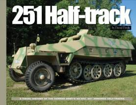 251 Half-Track: A Visual History of the German Army