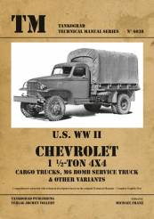 Technical Manual: US WWII Chevrolet 1-1/2-Ton 4x4 Cargo Trucks, M6 Bomb Service & Other Variants