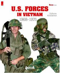 U.S. Forces in Vietnam: 1968 - 1975 - Militaria Magazine Guide no. 10