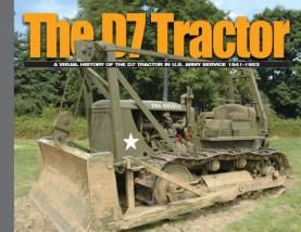 The D7 Tractor: A Visual History in US Army Service 1941-53