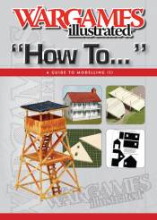 Wargames Illustrated - How To: A Guide To Modelling