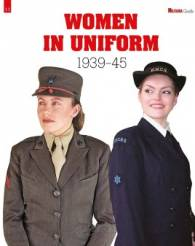 Women in Uniform 1939-1945 - Militaria Magazine Guide no. 11