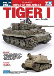 How to Build Tamiyas 1/35 Steel Wheeled Tiger I Book Revised Edition