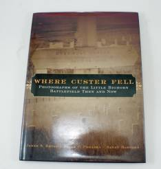 Where Custer Fell Photographs Of The Little Bighorn Battlefield Then And Now