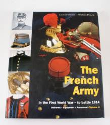 The French Army In The First World War To Battle 1914 Volume 1 Uniforms