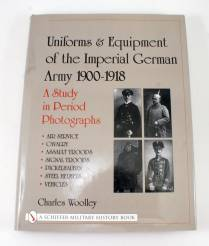 Uniforms And Equipment Of The Imperial German Army 1900-1918 By Thomas E. Mails