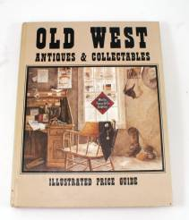 Old West Antiques And Collectables Illustrated Price Guide
