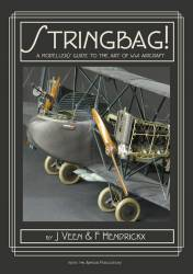 Stringbag! The Modelers Guide to the Art of WWI Aircraft