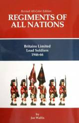 Regiments of All Nations: Britains Limited Lead Soldiers 1946-66