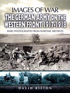 Images of War WWI: The German Army on the Western Front 1917-18
