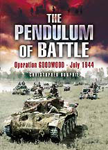 The Pendulum of Battle: Operation Goodwood � July 1944