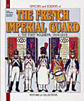 The French Imperial Guard: Foot Soldiers 1804-15