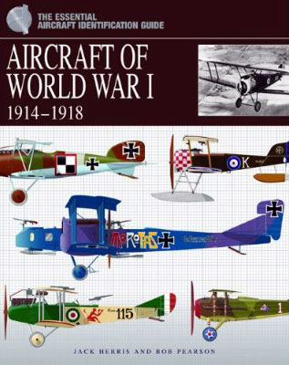 The Essential Aircraft Identification Guide: Aircraft of World War I, 1914-1918