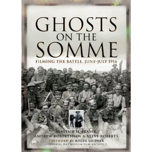 Ghosts on the Somme  Filming the Battle, June-July 1916