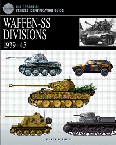 Essential Vehicle Identification Guide: Waffen-SS Divisions 1939-45