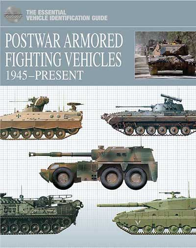 The Essential Vehicle Identification Guide: Postwar Armoured Fighting Vehicles 1945-Present