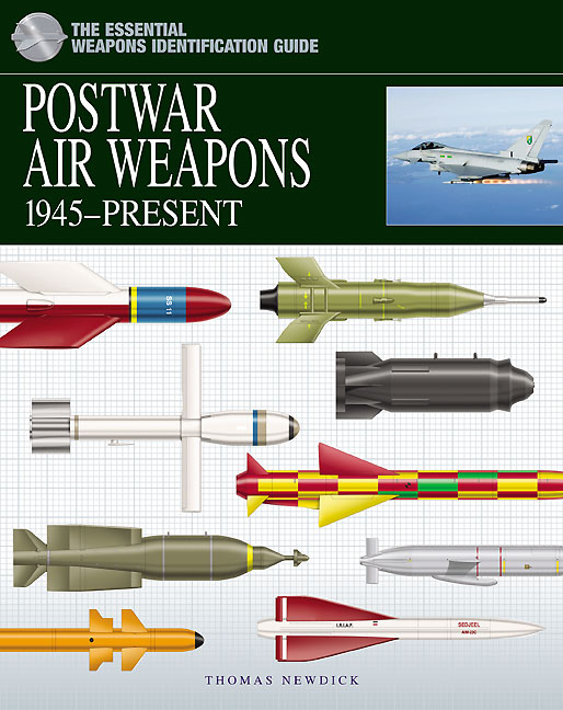 The Essential Weapon Identification Guide: Postwar Air Weapons 1945-Present